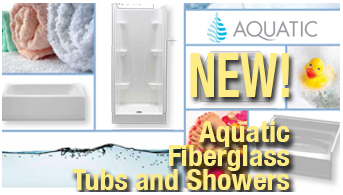 Now carrying Aquatic Tubs and Showers